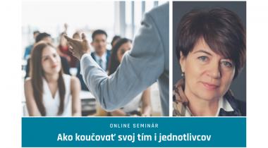 """7. 10. 2021 – Online seminár """"Ako koučovať svoj tím aj jednotlivcov – Koučing v manažérskej praxi"""""""